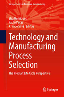 Henriques, Elsa - Technology and Manufacturing Process Selection, ebook