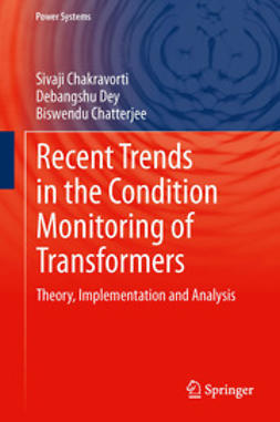 Chakravorti, Sivaji - Recent Trends in the Condition Monitoring of Transformers, ebook