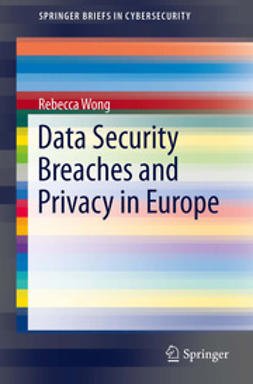 Wong, Rebecca - Data Security Breaches and Privacy in Europe, e-bok