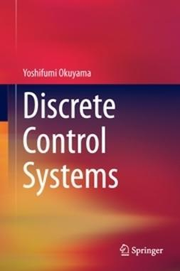 Okuyama, Yoshifumi - Discrete Control Systems, ebook