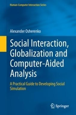 Osherenko, Alexander - Social Interaction, Globalization and Computer-Aided Analysis, ebook