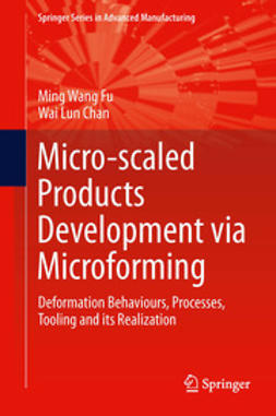 Fu, Ming Wang - Micro-scaled Products Development via Microforming, ebook