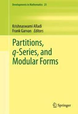 Alladi, Krishnaswami - Partitions, q-Series, and Modular Forms, ebook