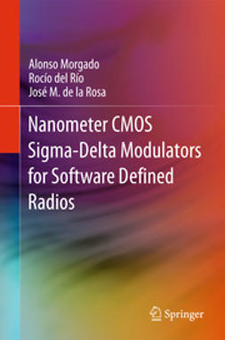 Morgado, Alonso - Nanometer CMOS Sigma-Delta Modulators for Software Defined Radio, e-bok