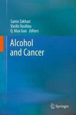Zakhari, Samir - Alcohol and Cancer, ebook