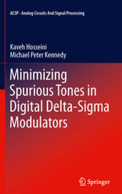 Hosseini, Kaveh - Minimizing Spurious Tones in Digital Delta-Sigma Modulators, ebook