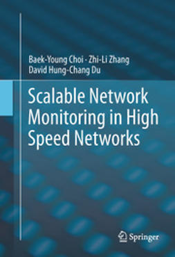Choi, Baek-Young - Scalable Network Monitoring in High Speed Networks, ebook