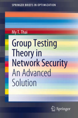 Thai, My T. - Group Testing Theory in Network Security, ebook