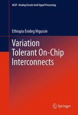 Nigussie, Ethiopia Enideg - Variation Tolerant On-Chip Interconnects, ebook