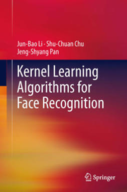 Li, Jun-Bao - Kernel Learning Algorithms for Face Recognition, ebook