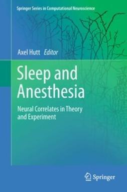 Hutt, Axel - Sleep and Anesthesia, ebook