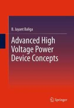 Baliga, B. Jayant - Advanced High Voltage Power Device Concepts, ebook