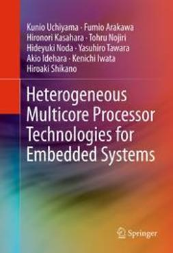 Uchiyama, Kunio - Heterogeneous Multicore Processor Technologies for Embedded Systems, ebook