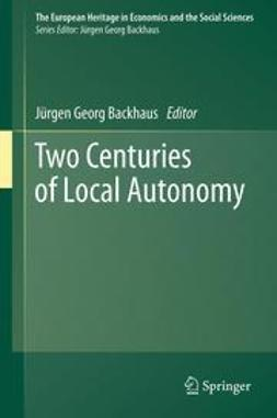 Backhaus, Jürgen Georg - Two Centuries of Local Autonomy, ebook
