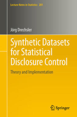 Drechsler, Jörg - Synthetic Datasets for Statistical Disclosure Control, ebook