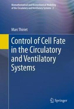 Thiriet, Marc - Control of Cell Fate in the Circulatory and Ventilatory Systems, e-bok