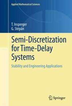 Insperger, Tamás - Semi-Discretization for Time-Delay Systems, ebook