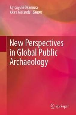Matsuda, Akira - New Perspectives in Global Public Archaeology, e-kirja