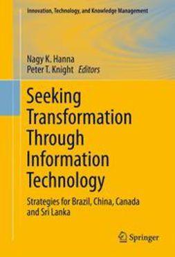 Hanna, Nagy K. - Seeking Transformation Through Information Technology, ebook