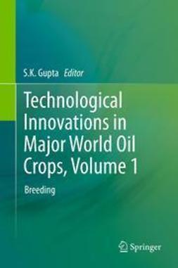 Gupta, S.K. - Technological Innovations in Major World Oil Crops, Volume 1, ebook