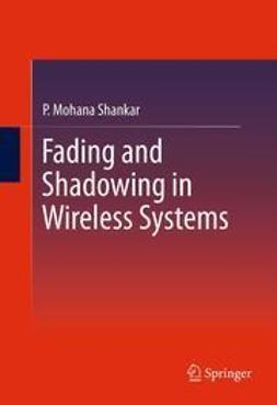 Shankar, P. Mohana - Fading and Shadowing in Wireless Systems, e-bok