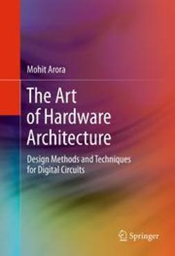 Arora, Mohit - The Art of Hardware Architecture, ebook