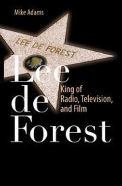 Adams, Mike - Lee de Forest, ebook