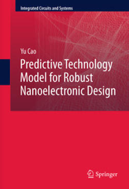 Cao, Yu - Predictive Technology Model for Robust Nanoelectronic Design, ebook
