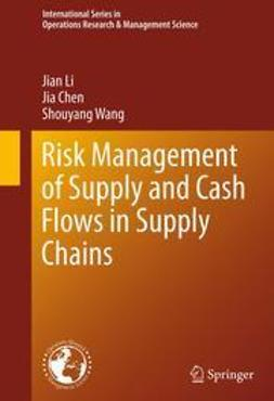 Li, Jian - Risk Management of Supply and Cash Flows in Supply Chains, ebook