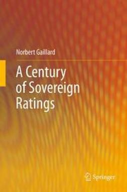 Gaillard, Norbert - A Century of Sovereign Ratings, ebook