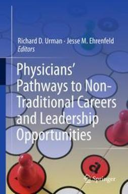 Urman, Richard D. - Physicians' Pathways to Non-Traditional Careers and Leadership Opportunities, ebook