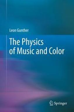 Gunther, Leon - The Physics of Music and Color, ebook