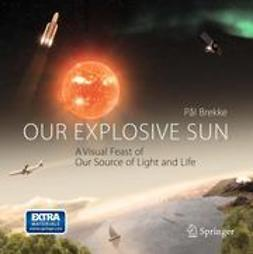 Brekke, Pal - Our Explosive Sun, ebook