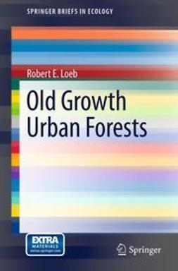 Loeb, Robert E. - Old Growth Urban Forests, ebook