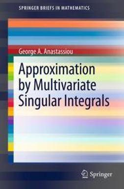 Anastassiou, George A. - Approximation by Multivariate Singular Integrals, ebook