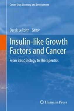 LeRoith, Derek - Insulin-like Growth Factors and Cancer, ebook