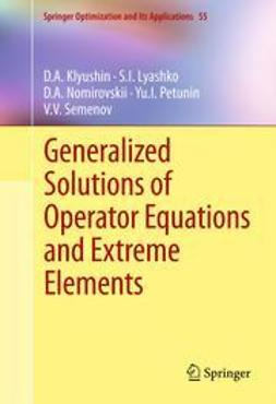 Klyushin, D.A. - Generalized Solutions of Operator Equations and Extreme Elements, ebook