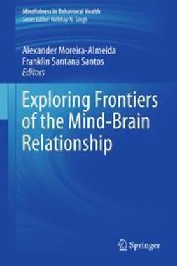 Moreira-Almeida, Alexander - Exploring Frontiers of the Mind-Brain Relationship, e-bok
