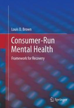 Brown, Louis D. - Consumer-Run Mental Health, ebook