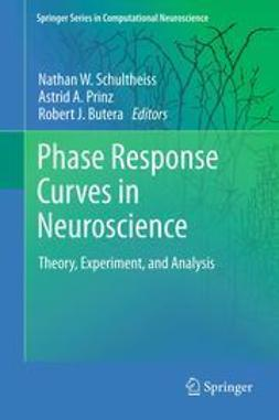 Schultheiss, Nathan W. - Phase Response Curves in Neuroscience, ebook