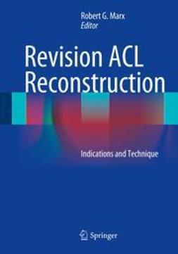 Marx, Robert G. - Revision ACL Reconstruction, e-bok