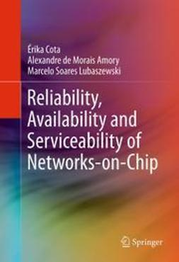 Cota, Érika - Reliability, Availability and Serviceability of Networks-on-Chip, ebook