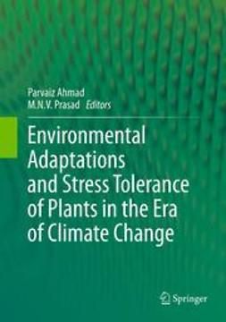 Ahmad, Parvaiz - Environmental Adaptations and Stress Tolerance of Plants in the Era of Climate Change, ebook