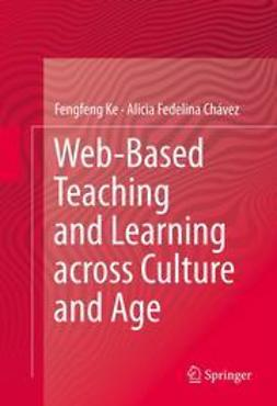 Ke, Fengfeng - Web-Based Teaching and Learning across Culture and Age, ebook