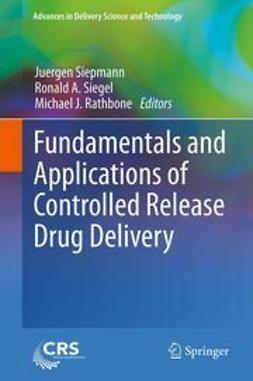 Siepmann, Juergen - Fundamentals and Applications of Controlled Release Drug Delivery, ebook