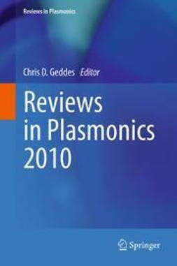 Geddes, Chris D. - Reviews in Plasmonics 2010, ebook