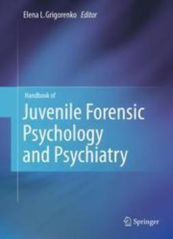Grigorenko, Elena L. - Handbook of Juvenile Forensic Psychology and Psychiatry, ebook