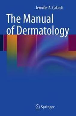 Cafardi, Jennifer A. - The Manual of Dermatology, ebook