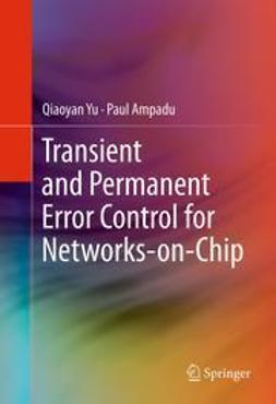 Yu, Qiaoyan - Transient and Permanent Error Control for Networks-on-Chip, ebook