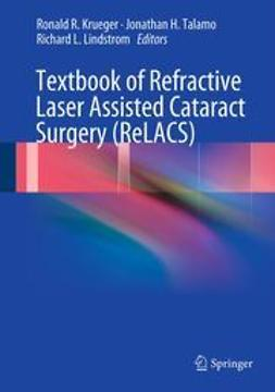 Krueger, Ronald R. - Textbook of Refractive Laser Assisted Cataract Surgery (ReLACS), ebook